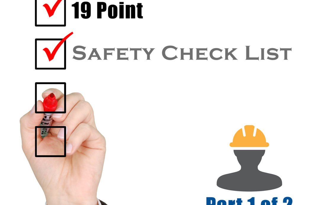 1 Point Safety >> The 19 Point Safety Checklist That Will Save Your Company Thousands